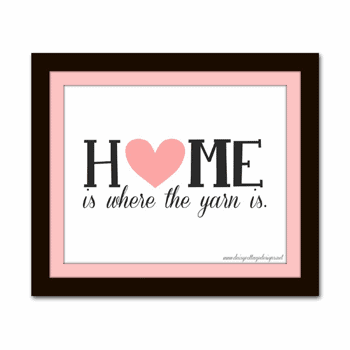 Home is Where the Yarn Is {Free Printable}