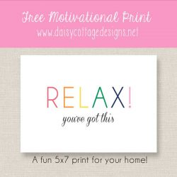 Free Motivational Printable – Relax! You've Got This