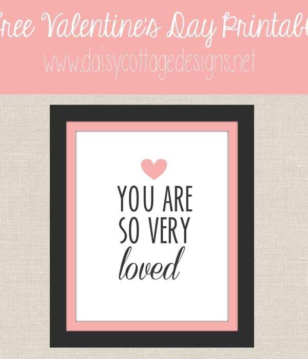 Free Valentine's Day Printabe | You Are So Very Loved