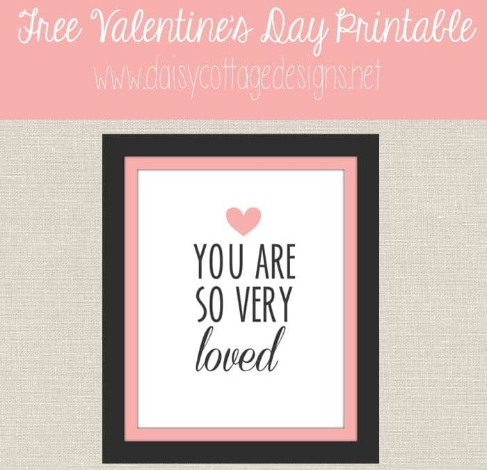 Free Valentine's Day Printabe | You Are So Very Loved