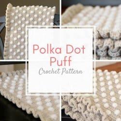 Crochet Baby Blanket Pattern: The Polka Dot Puff