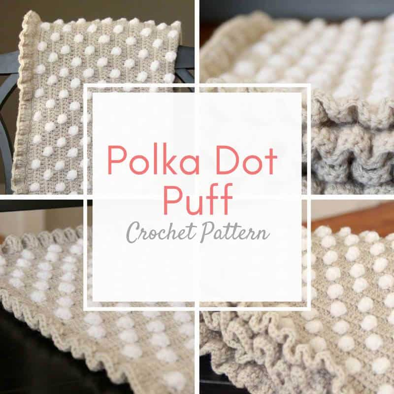 Crochet Baby Blanket Pattern: The Polka Dot Puff