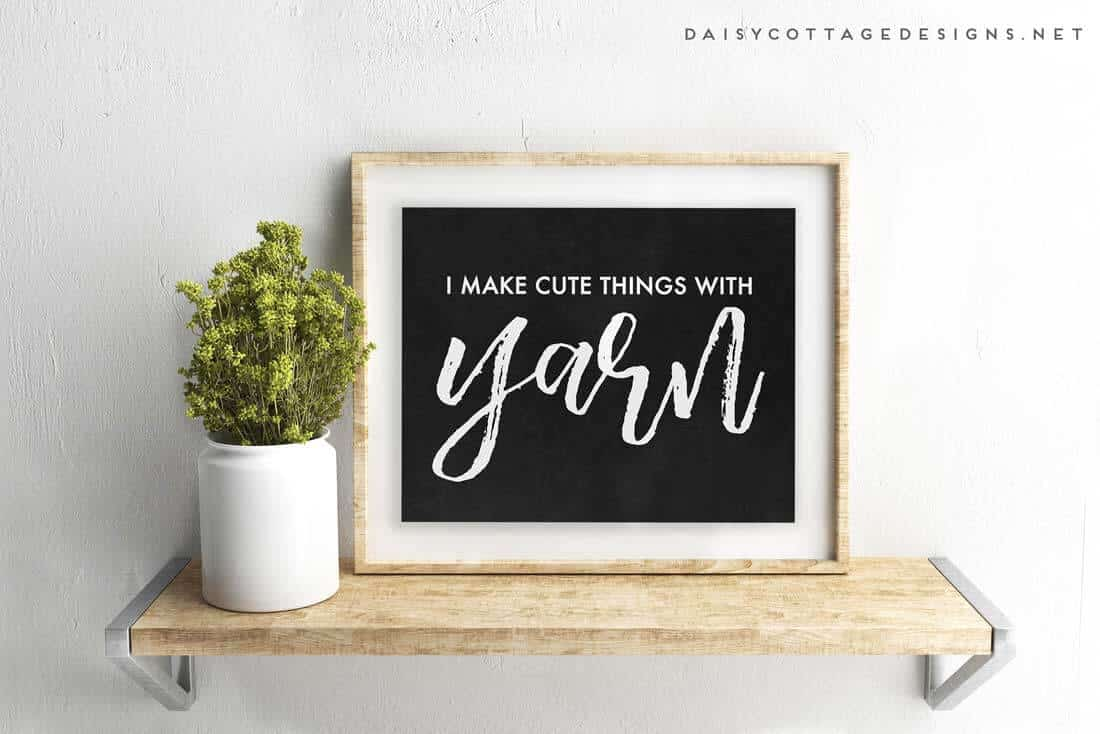 free printable | yarn meme | crochet printable | Daisy Cottage Designs | Use this adorable free printable to dress up your craft room, yarn storage area, or yarn collection.