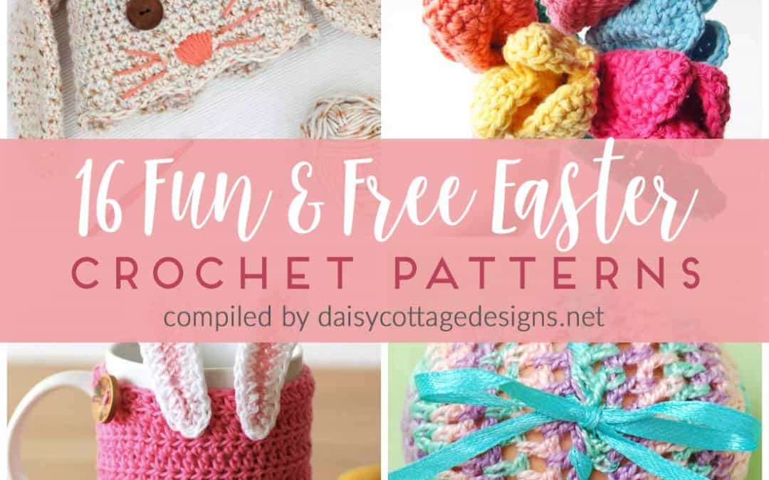 16 Free Crochet Patterns for Easter